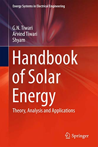 Handbook of Solar Energy: Theory, Analysis and Applications (Hardcover): G.N. Tiwari