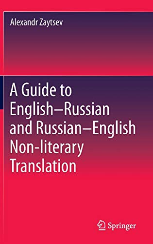 9789811008429: A Guide to English–Russian and Russian–English Non-literary Translation (Springerbriefs in Linguistics)