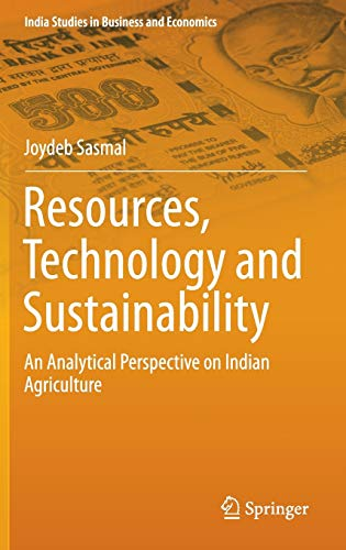 9789811008948: Resources, Technology and Sustainability: An Analytical Perspective on Indian Agriculture (India Studies in Business and Economics)