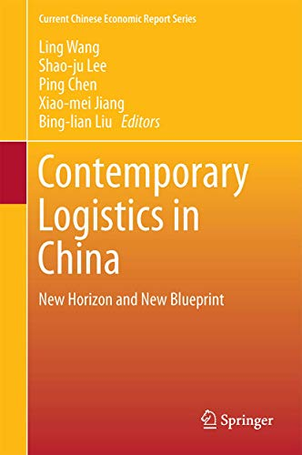 Contemporary Logistics in China: New Horizon and New Blueprint: Wang, Ling