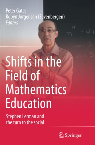 9789811011627: Shifts in the Field of Mathematics Education: Stephen Lerman and the turn to the social