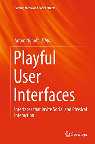 9789811011924: Playful User Interfaces: Interfaces that Invite Social and Physical Interaction (Gaming Media and Social Effects)