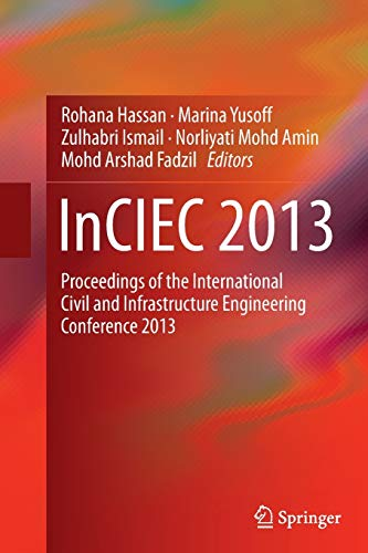 Inciec 2013: Proceedings of the International Civil and Infrastructure Engineering Conference 2013:...