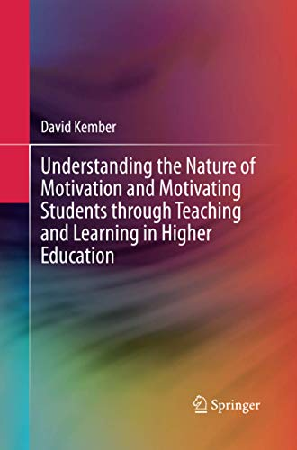 9789811012471: Understanding the Nature of Motivation and Motivating Students through Teaching and Learning in Higher Education