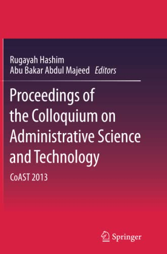 9789811013515: Proceedings of the Colloquium on Administrative Science and Technology: CoAST 2013