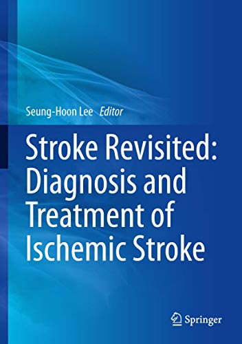 9789811014239: Stroke Revisited: Diagnosis and Treatment of Ischemic Stroke