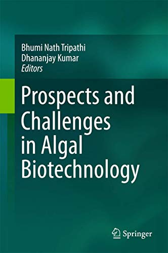 Prospects and Challenges in Algal Biotechnology: Tripathi, Bhumi Nath