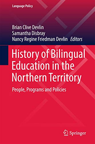 9789811020766: History of Bilingual Education in the Northern Territory: People, Programs and Policies (Language Policy)