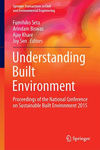 9789811021367: Understanding Built Environment: Proceedings of the National Conference on Sustainable Built Environment 2015 (Springer Transactions in Civil and Environmental Engineering)