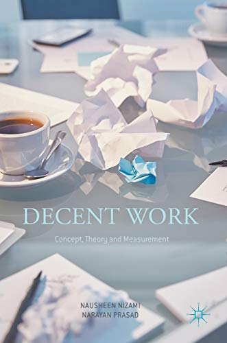 9789811021930: Decent Work: Concept, Theory and Measurement
