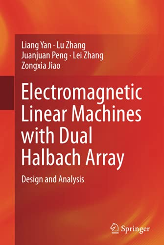 9789811023071: Electromagnetic Linear Machines with Dual Halbach Array: Design and Analysis