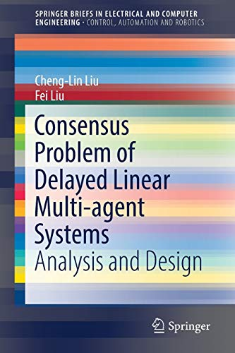 9789811024917: Consensus Problem of Delayed Linear Multi-agent Systems: Analysis and Design (SpringerBriefs in Electrical and Computer Engineering)