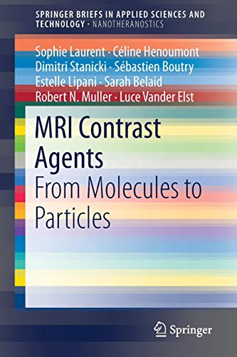9789811025273: MRI Contrast Agents: From Molecules to Particles (SpringerBriefs in Applied Sciences and Technology)