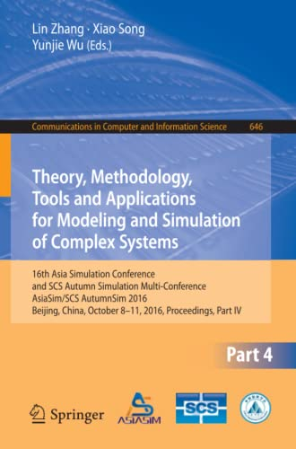 9789811026713: Theory, Methodology, Tools and Applications for Modeling and Simulation of Complex Systems: 16th Asia Simulation Conference and SCS Autumn Simulation ... in Computer and Information Science)