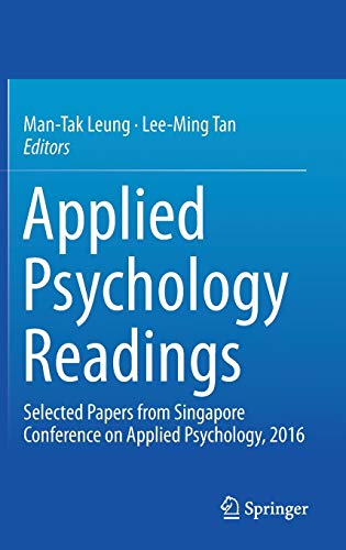 Applied Psychology Readings: Selected Papers from Singapore Conference on Applied Psychology, 2016:...