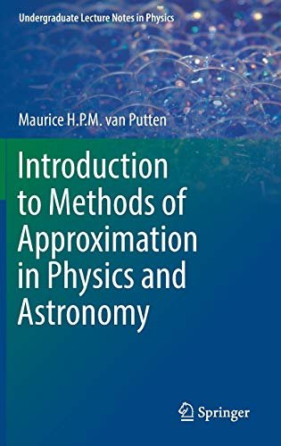 Introduction to Methods of Approximation in Physics and Astronomy (Undergraduate Lecture Notes in ...