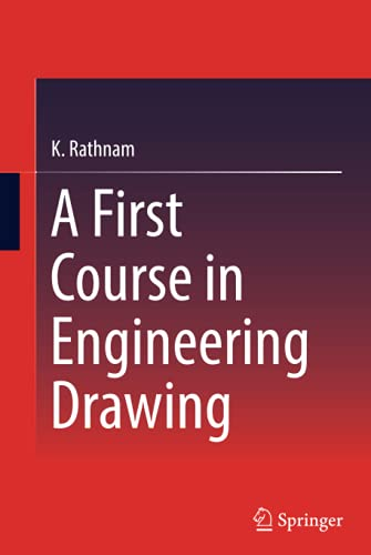A First Course in Engineering Drawing (Hardback): K. Rathnam