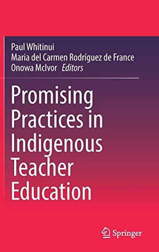 Promising Practices in Indigenous Teacher Education: Springer