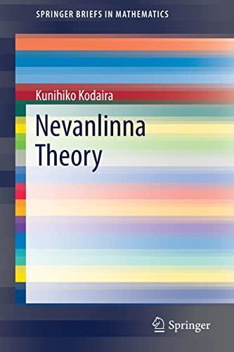 Nevanlinna Theory (Paperback): Kunihiko Kodaira