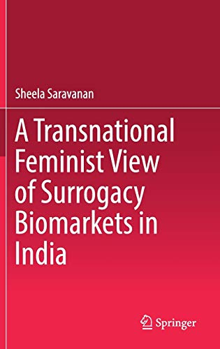 9789811068683: A Transnational Feminist View of Surrogacy Biomarkets in India