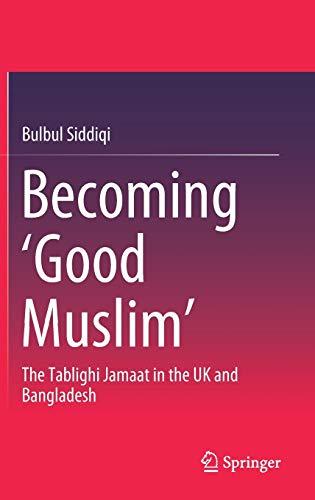 Becoming 'Good Muslim': The Tablighi Jamaat in: Bulbul Siddiqi