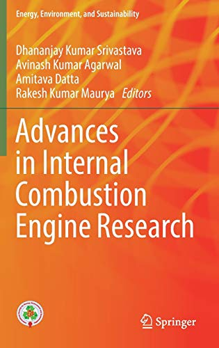 Advances in Internal Combustion Engine Research: Srivastava, Dhananjay Kumar