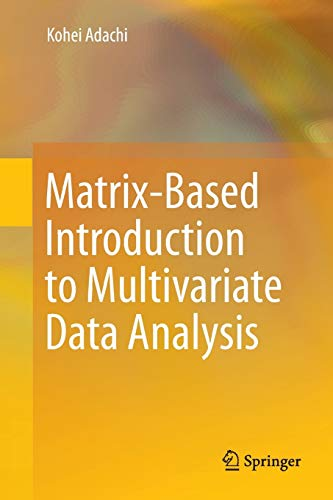 9789811095955: Matrix-Based Introduction to Multivariate Data Analysis