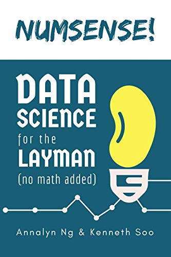 9789811110689 - Ng, Annalyn; Soo, Kenneth: Numsense! Data Science for the Layman: No Math Added - Book
