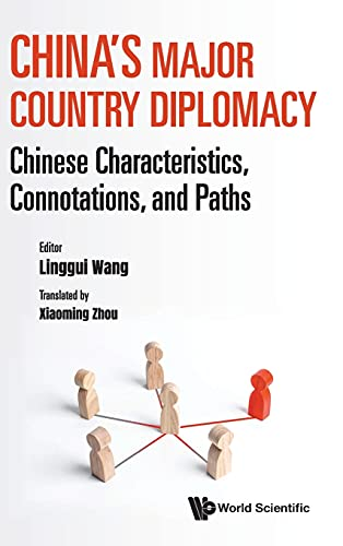 , China`s Major Country Diplomacy: Chinese Characteristics, Connotations, And Paths