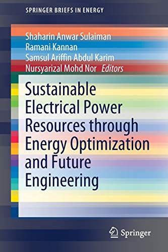 9789811304347: Sustainable Electrical Power Resources through Energy Optimization and Future Engineering
