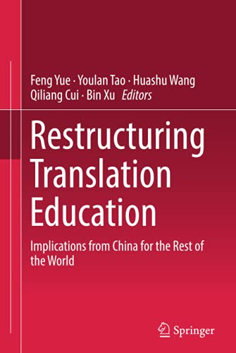 Restructuring Translation Education: Implications from China for: Yue, Feng (Edited