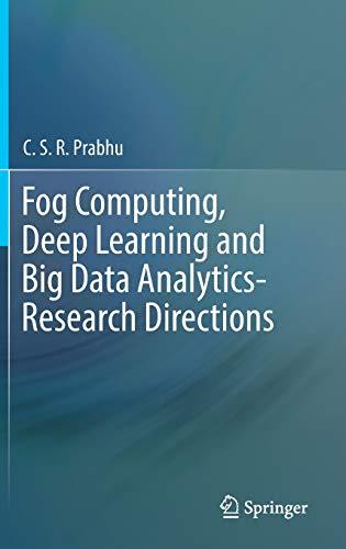 Fog Computing, Deep Learning and Big Data: C.S.R. Prabhu