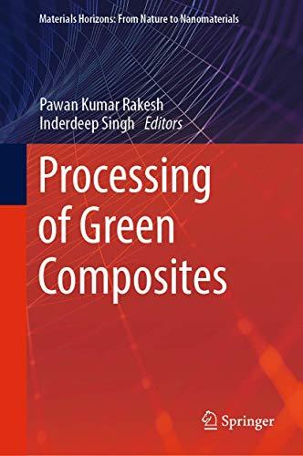 Processing of Green Composites.: Rakesh, Pawan Kumar;