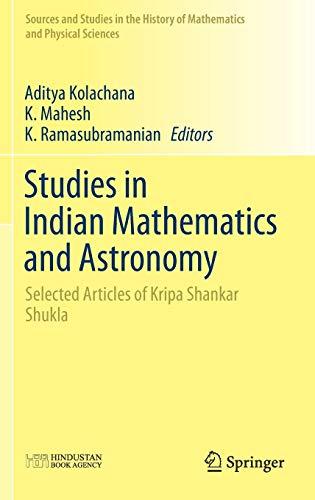Studies in Indian Mathematics and Astronomy: Aditya Kolachana (editor),