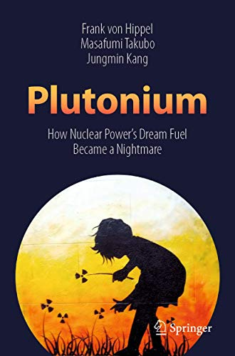 9789811399039: Plutonium: How Nuclear Power's Dream Fuel Became a Nightmare