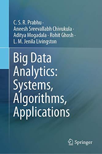 Big Data Analytics: Systems, Algorithms, Applications.: Prabhu, C. S.