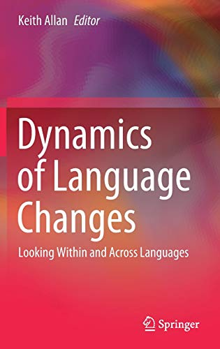 9789811564291: Dynamics of Language Changes: Looking Within and Across Languages