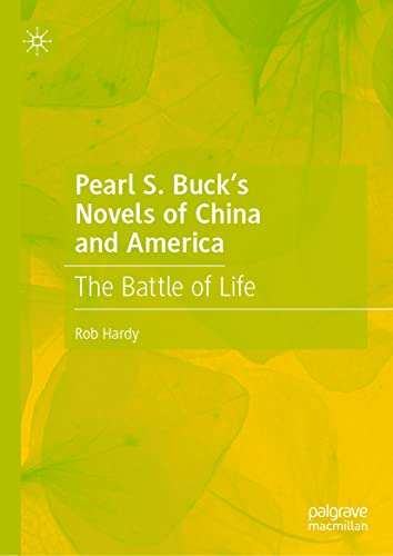 Rob Hardy, Pearl S. Buck`s Novels of China and America