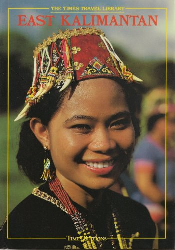East Kalimantan (The Times Travel Library) (9789812040008) by Jeremy Allan; Kal Muller