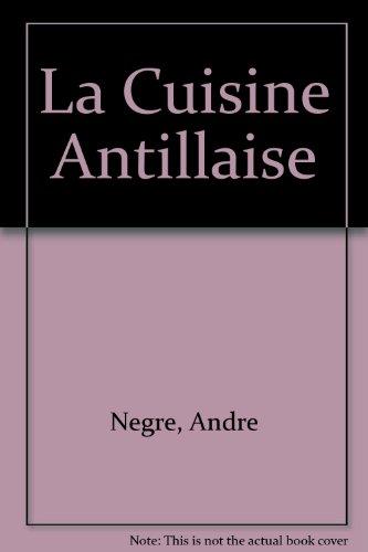 9789812040039: La Cuisine Antillaise