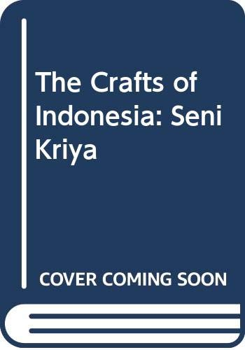 The Crafts of Indonesia Seni Kriya: Achjadi, Judi, editor