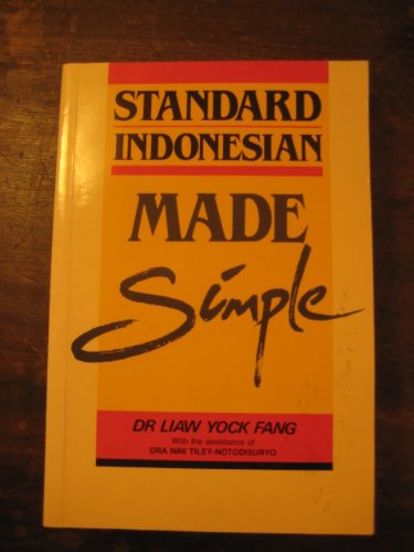 Standard Indonesian Made Simple: Liaw Yock Fang,