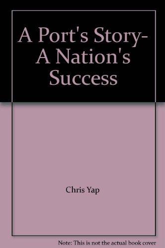 A Port's Story- A Nation's Success: Chris Yap