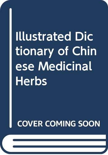 9789812041869: Illustrated Dictionary of Chinese Medicinal Herbs