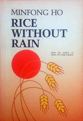 rice without rain Rice without rain, chapter 8 back to frankie's esl worksheets rice without rain, minfong ho chapter 8 1 find two pieces of evidence in this chapter that.