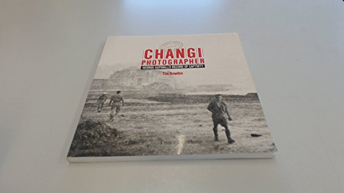 Changi Photographer: George Aspinall's Record of Captivity