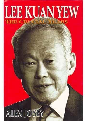 Lee Kuan Yew : Crucial Years: The Crucial Years: Josey, Alex