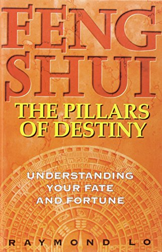 9789812044808: Feng Shui: The Pillars of Destiny (Understanding Your Fate and Fortune)