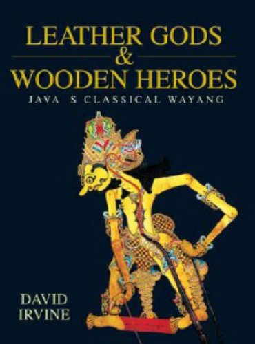 9789812046284: Leather Gods & Wooden Heroes: Java's Classical Wayang
