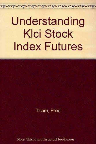 9789812047243: Understanding KLCI Stock Index Futures